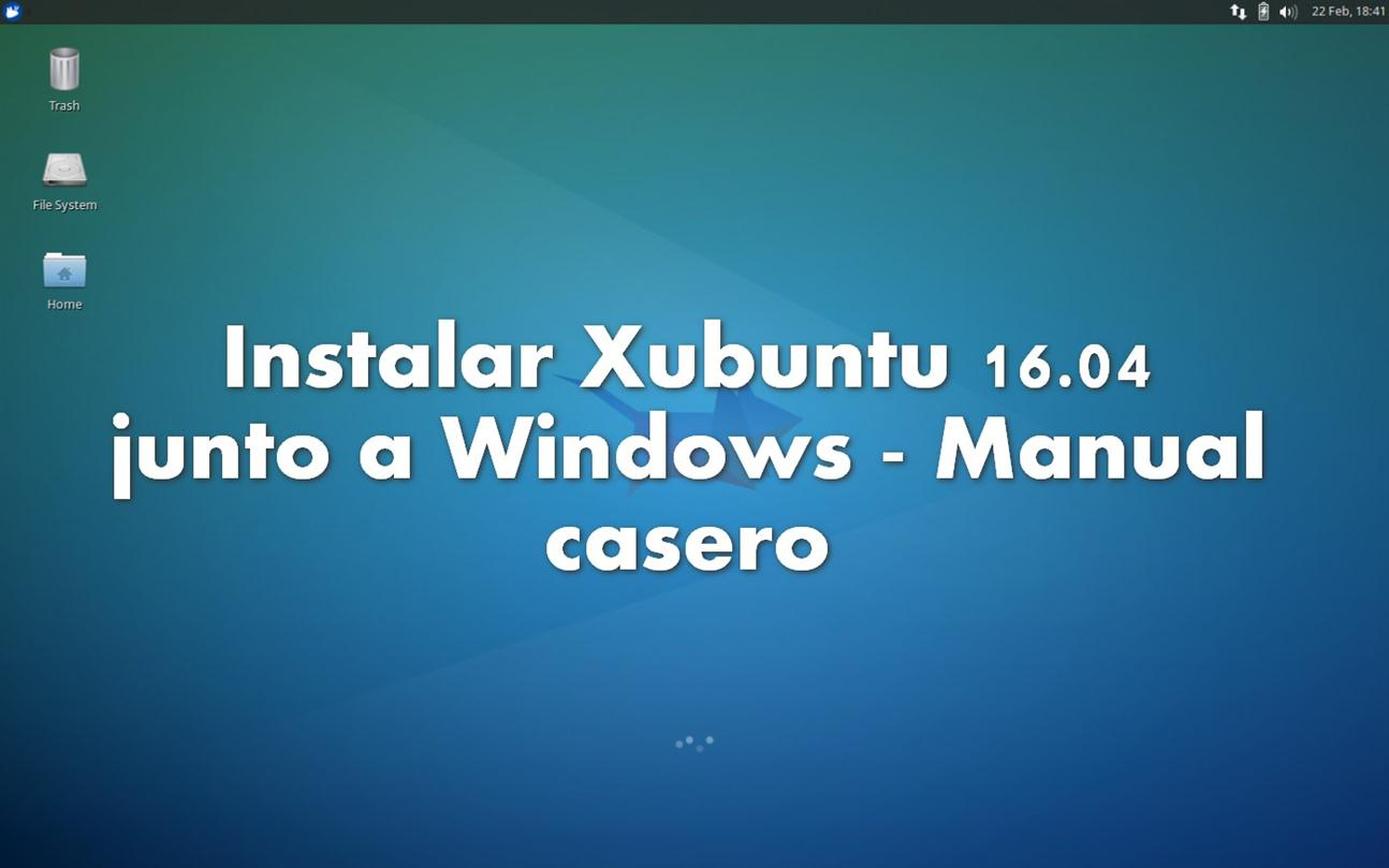 Instalar Xubuntu 16.04 junto a Windows - Manual casero - El Blog de HiiARA