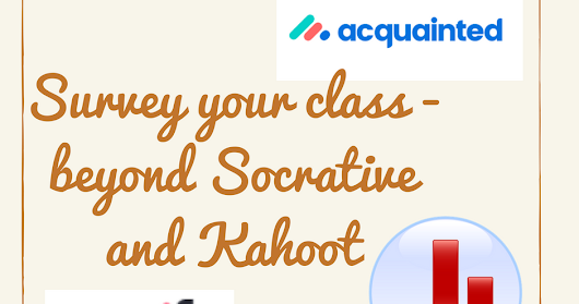 Survey your class - beyond Socrative and Kahoot