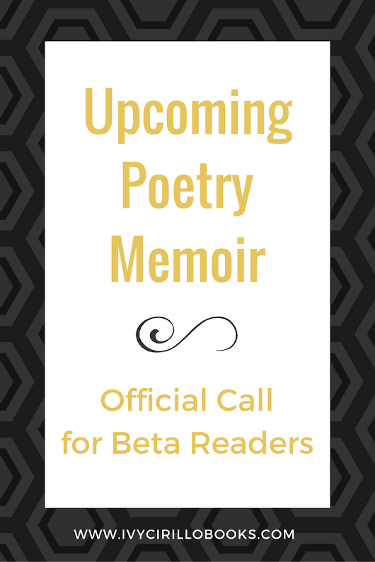 Upcoming Poetry Memoir | Official Call for Beta Readers - Ivy Cirillo Books