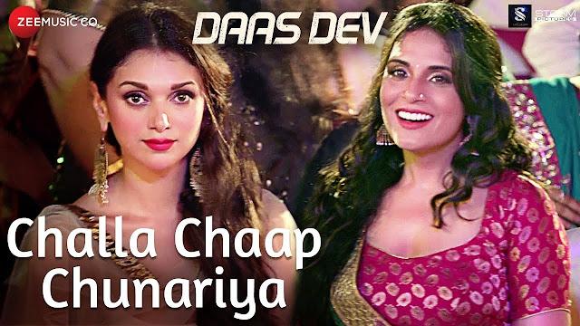 Challa Chaap Chunariya Song Lyrics | Daas Dev | Rahul Bhatt, Aditi Rao Hydari & Richa Chadha | Rekha Bhardwaj