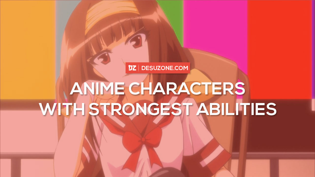 strongest abilities in anime