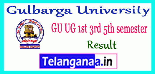 Gulbarga University 1st 3rd 5th UG semester Result