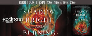 A Shadow Bright and Burning Blog Tour