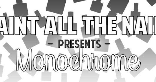 Nail art // Paint All The Nails presents Monochrome