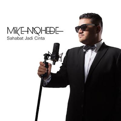 Sahabat Jadi Cinta – Mike Mohede