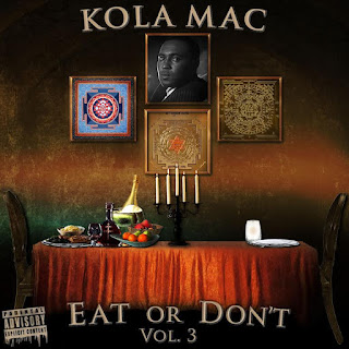 New Music: Kola Mac – Eat Or Don't Vol.3