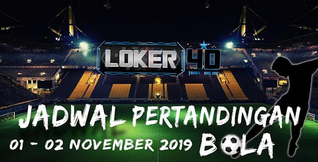 JADWAL PERTANDINGAN BOLA 01 – 02 NOVEMBER 2019