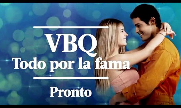 VBQ: Todo por la Fama