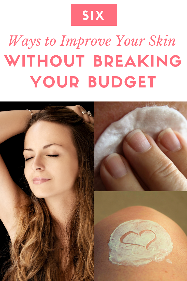 6 Ways to Improve Your Skin Without Breaking Your Budget