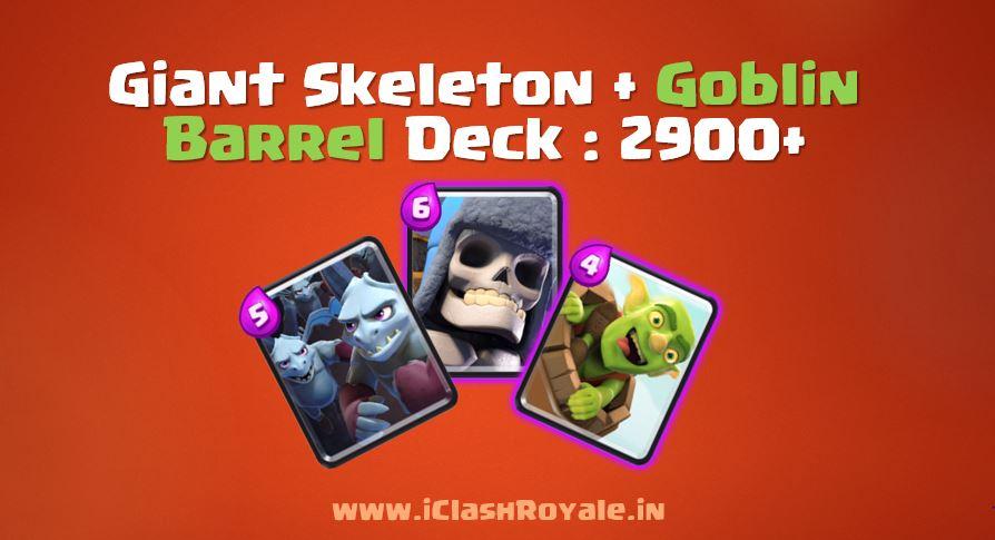 Best Goblin barrel and Giant skeleton deck in Clash Royale