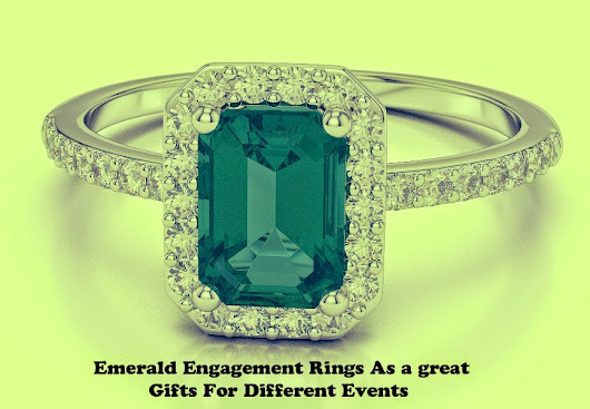 Several things to look when choosing Emerald Engagement Rings