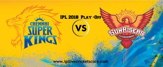 IPL Play off Chennai super kings vs sunrisers hyderabad