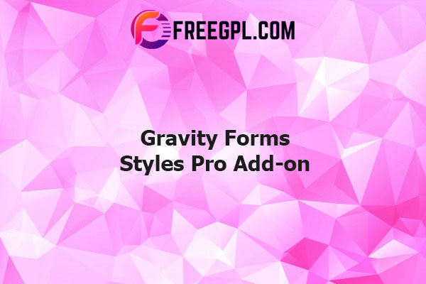 Gravity Forms Styles Pro Add-on Nulled Download Free