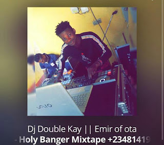 [DJ MIX] Dj Double Kay – Holy BANGER version 1 MIXTAPE