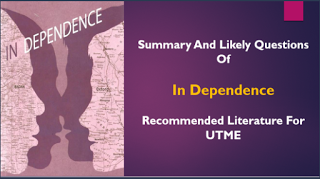 JAMB 2017/2018: 2 IN 1 Top 13 Questions and Answers From Novel In Dependence and Also About the Author Sarah Ladipo Manyinka