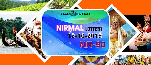 KeralaLotteryResult.net, kerala lottery kl result, yesterday lottery results, lotteries results, keralalotteries, kerala lottery, keralalotteryresult, kerala lottery result, kerala lottery result live, kerala lottery today, kerala lottery result today, kerala lottery results today, today kerala lottery result, nirmal lottery results, kerala lottery result today nirmal, nirmal lottery result, kerala lottery result nirmal today, kerala lottery nirmal today result, nirmal kerala lottery result, live nirmal lottery NR-90, kerala lottery result 12.10.2018 nirmal NR 90 12 october 2018 result, 12 10 2018, kerala lottery result 12-10-2018, nirmal lottery NR 90 results 12-10-2018, 12/8/2018 kerala lottery today result nirmal, 12/10/2018 nirmal lottery NR-90, nirmal 12.10.2018, 12.10.2018 lottery results, kerala lottery result October 12 2018, kerala lottery results 12th October 2018, 12.10.2018 friday NR-90 lottery result, 12.10.2018 nirmal NR-90 Lottery Result, 12-10-2018 kerala lottery results, 12-10-2018 kerala state lottery result, 12-10-2018 NR-90, Kerala nirmal Lottery Result 12/10/2018