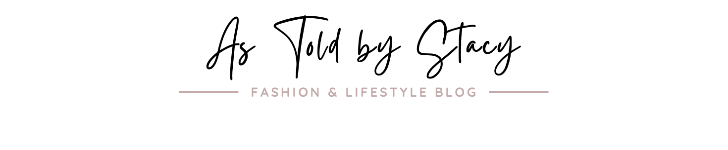 Dallas Fashion and Lifestyle Blog | As Told by Stacy