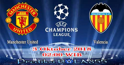 Prediksi Bola855 Manchester United vs Valencia 3 Oktober 2018