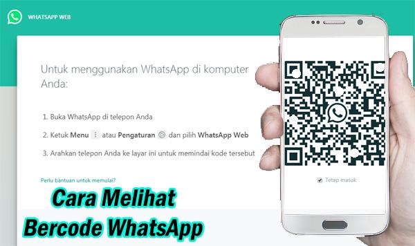 Cara Melihat Barcode WhatsApp Dengan Gampang [Pasti Bisa]
