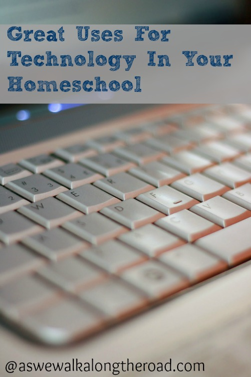 Uses for technology in your homeschool