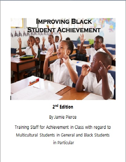 Improving Black Student Achievement: Training Staff for Achievement in Class with Regards to Multic