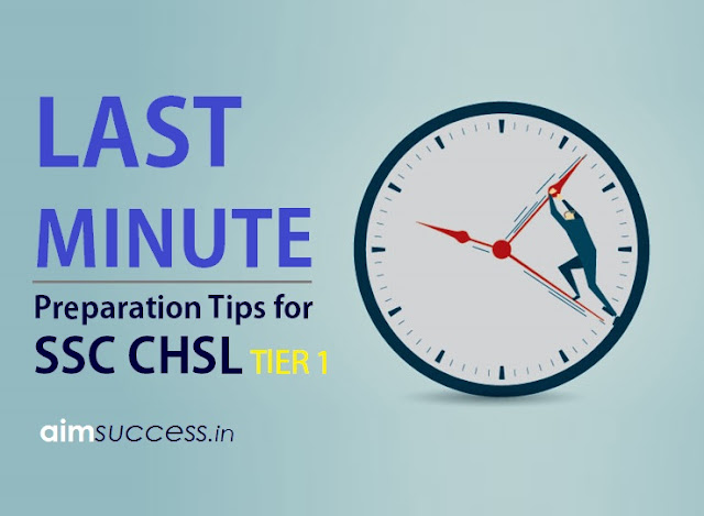 Last Minute Preparation Tips for SSC CHSL Tier I