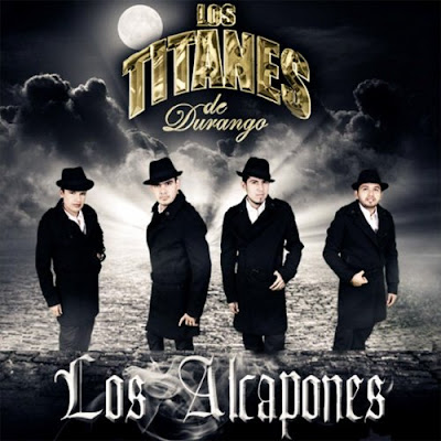 Descargar: Los Titanes De Durango - Los Alcapones ( Disco Oficial 2012)