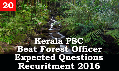 Kerala PSC - Expected Questions for Beat Forest Officer 2016 - 20