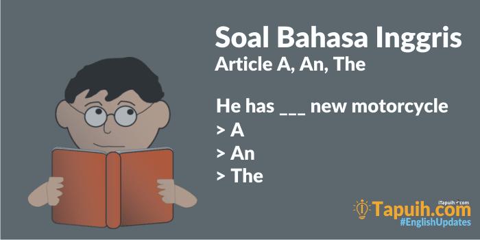 50 Soal Bahasa Inggris Article A, An, The Beserta Jawaban