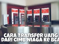 Cara Transfer Uang Dari ATM CIMB Niaga Ke Bank BCA
