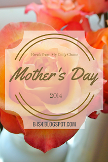 http://b-is4.blogspot.com/2014/05/break-from-chaos-on-mothers-day.html
