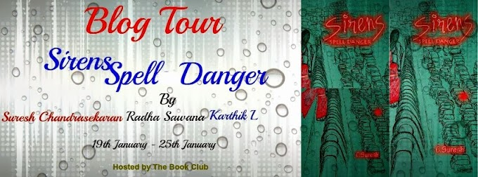 Blog Tour:Sirens Spell Danger By C.Suresh, Radha Sawana & Karthik L.
