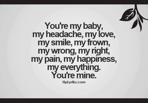 Your're My Baby, My Headache, My Love, My Smile, My Frown