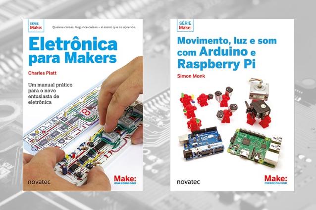 Eletrônica para Makers e Movimento, Luz e Som com Arduino e Raspberry Pi