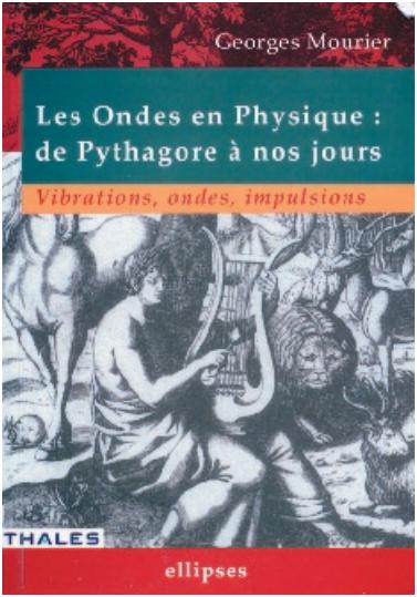 Livre : Les ondes en physique - De Pythagore à nos jours, vibrations, ondes, impulsions