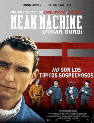 Ver Jugar duro (Mean Machine) (2001) Online