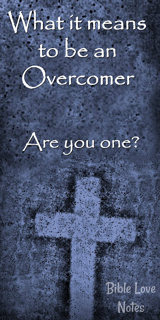 Jesus is the Overcomer of the World and He calls us to be Overcomers too. This 1-minute devotion explains. #Bible #Biblestudy #BibleLoveNotes