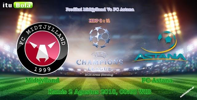 Prediksi Midtjylland Vs FC Astana - ituBola