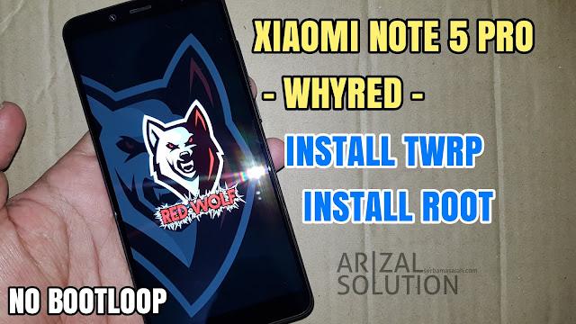 Xiaomi Note 5 Pro (Whyred) Cara Mudah Instal Twrp RedWolf + Root Tanpa Wipe Data Reset