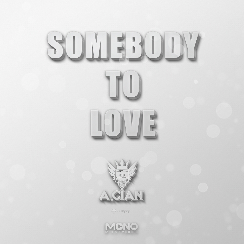 [Single] A.cian – Somebody To Love
