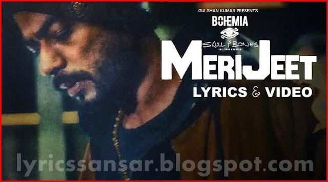 MERI JEET LYRICS : Bohemia | Skull & Bones