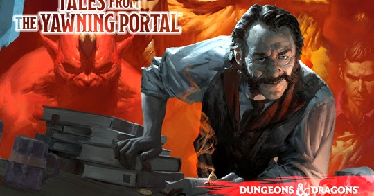 D&D 5.0 Sagas: Tales from the Yawning Portal ~ Dungeons
