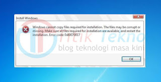 Cara Mengatasi Error 0X80070017 Dikala Install Windows