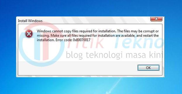 Solusi Mengatasi Error 0X80070017 saat Install Windows 7