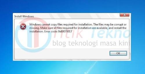 Cara Mengatasi Error 0X80070017 Dikala Install Windows
