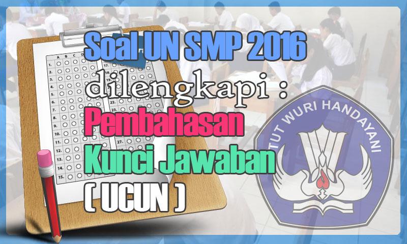 Soal UN SMP 2016