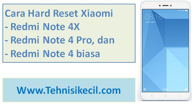 Beginilah Cara Hard Reset Xiaomi Redmi Note 4X, Note 4 Pro, dan Note 4 biasa untuk mengatasi lupa pola, Bootloop dengan mudah