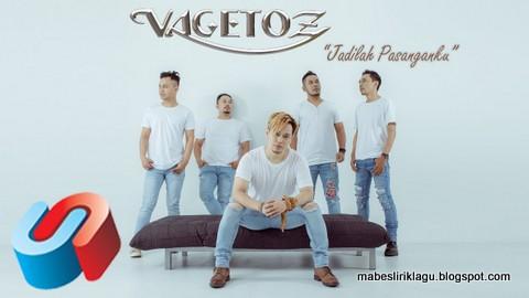 Vagetoz - Jadilah Pasanganku Lirik