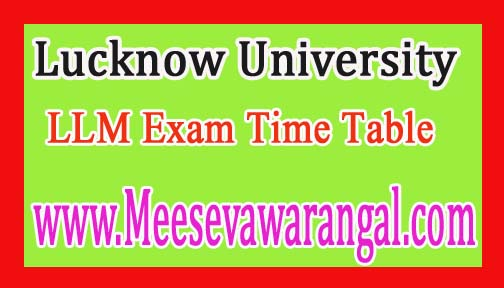 Lucknow University LLM 1st / 3rd Sem Regular / Supply Exam Time Table Dec 2016