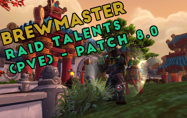 BrewMaster Monk Raid Talents (PvE) - patch 8.0